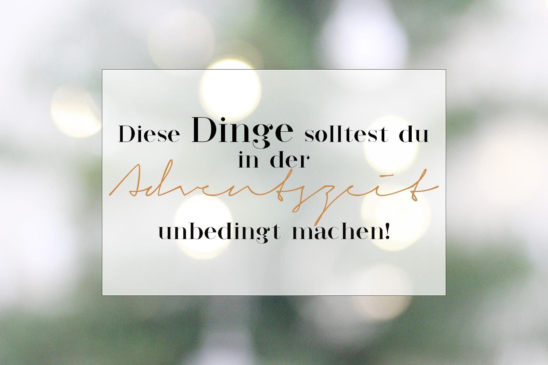 Diese Dinge solltest du in der Adventszeit unbedingt machen, 6 Dinge vor Weihnachten, Vorweihnachtszeit, Advent, bezauberndenana.de