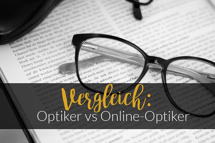 Vergleich, Optiker vs Online-Optiker, Wo Brille kaufen?, Fielmann, Misterspex, bezauberndenana.de