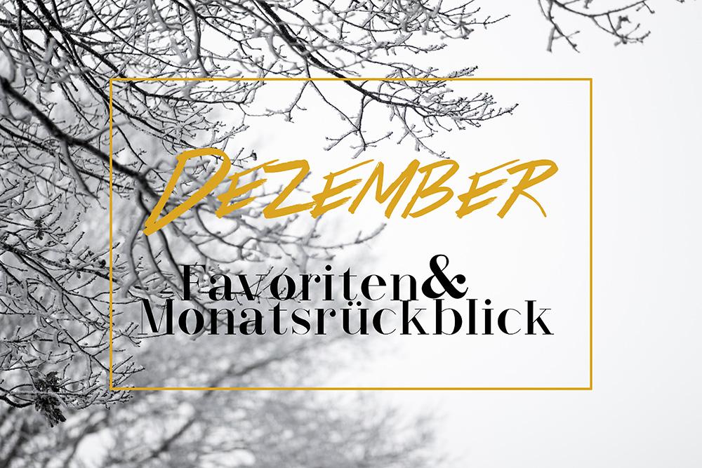 Dezember Favoriten & Monatsrückblick